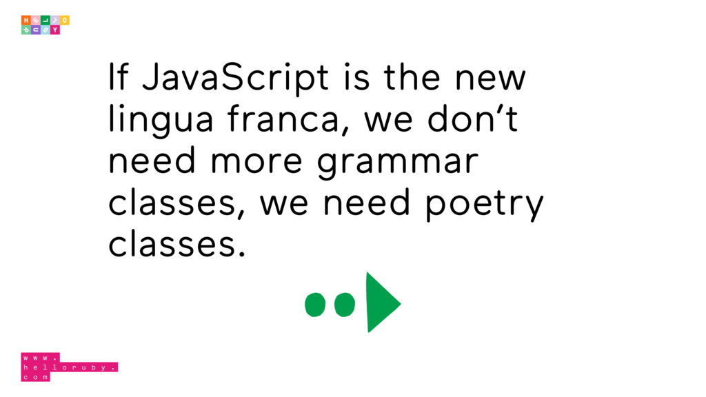 If JavaScript is the new lingua franca, we don'...