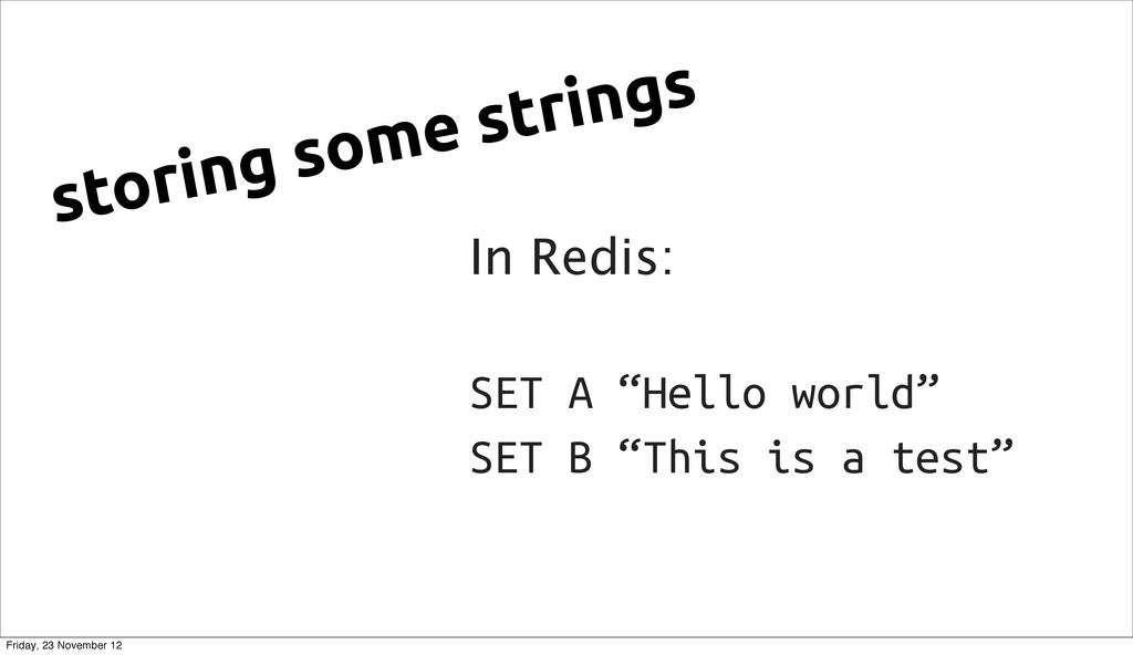"""In Redis: SET A """"Hello world"""" SET B """"This is a ..."""