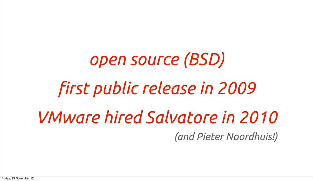 open source (BSD) !rst public release in 2009 V...