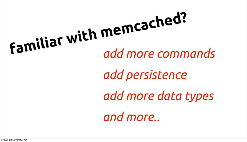 add more commands add persistence add more data...