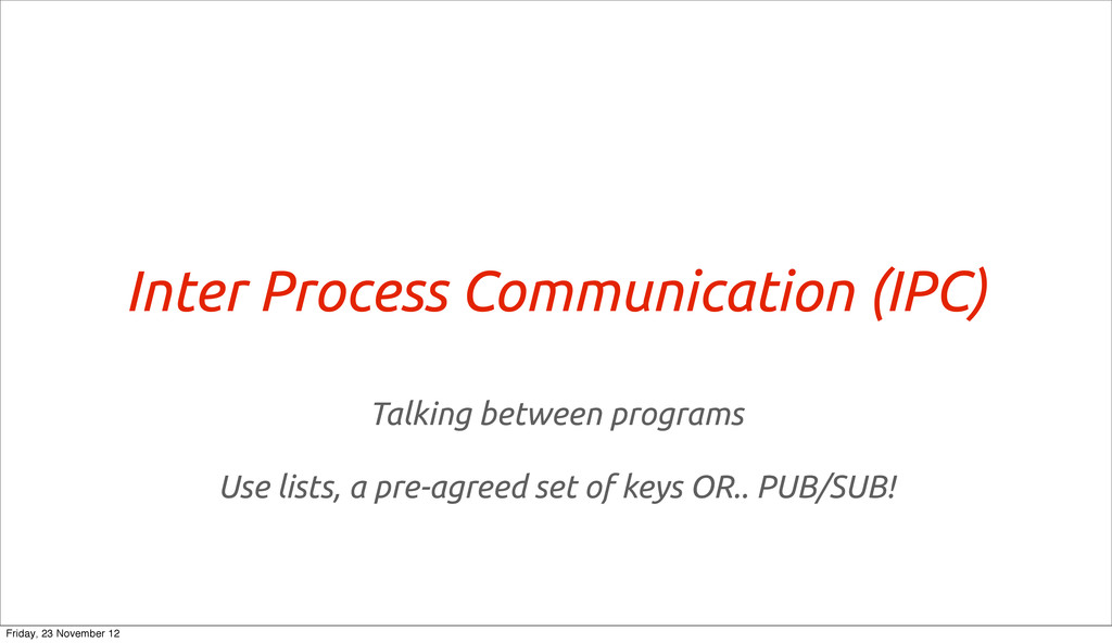 Inter Process Communication (IPC) Talking betwe...