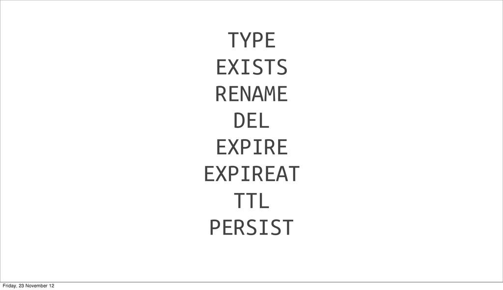 TYPE EXISTS RENAME DEL EXPIRE EXPIREAT TTL PERS...