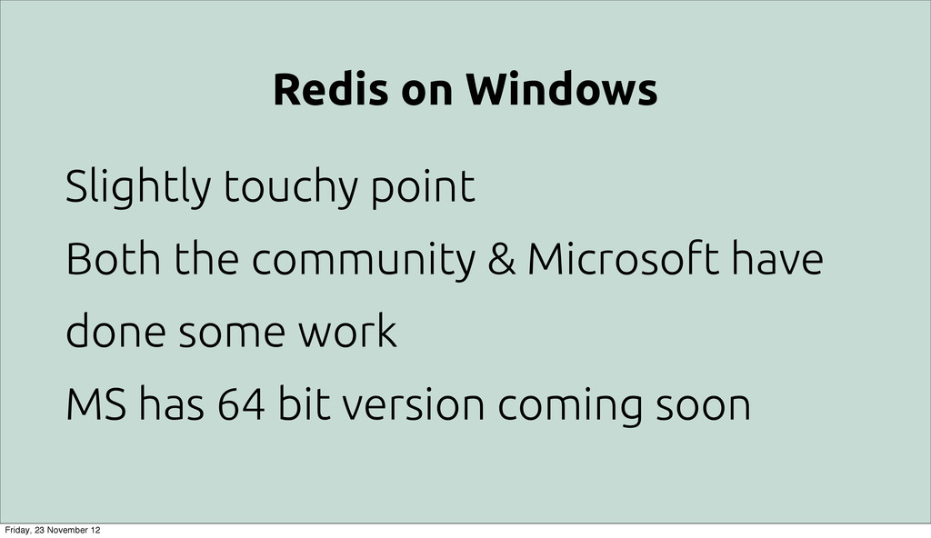 Redis on Windows Slightly touchy point Both the...