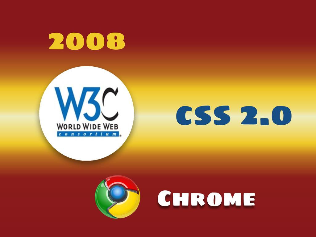 2008 css 2.0 Chrome