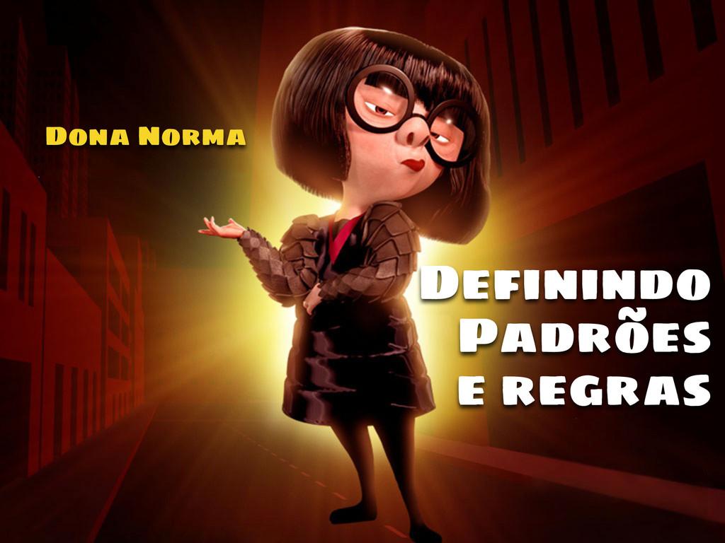 Definindo Padrões e regras Dona Norma