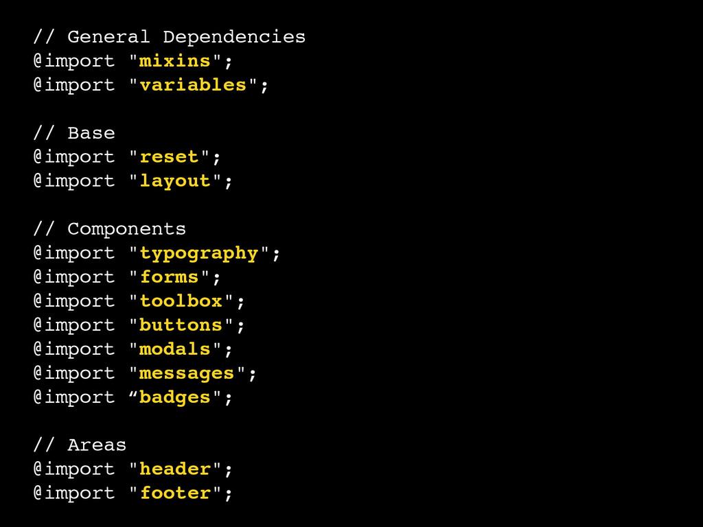 "// General Dependencies! @import ""mixins"";! @im..."