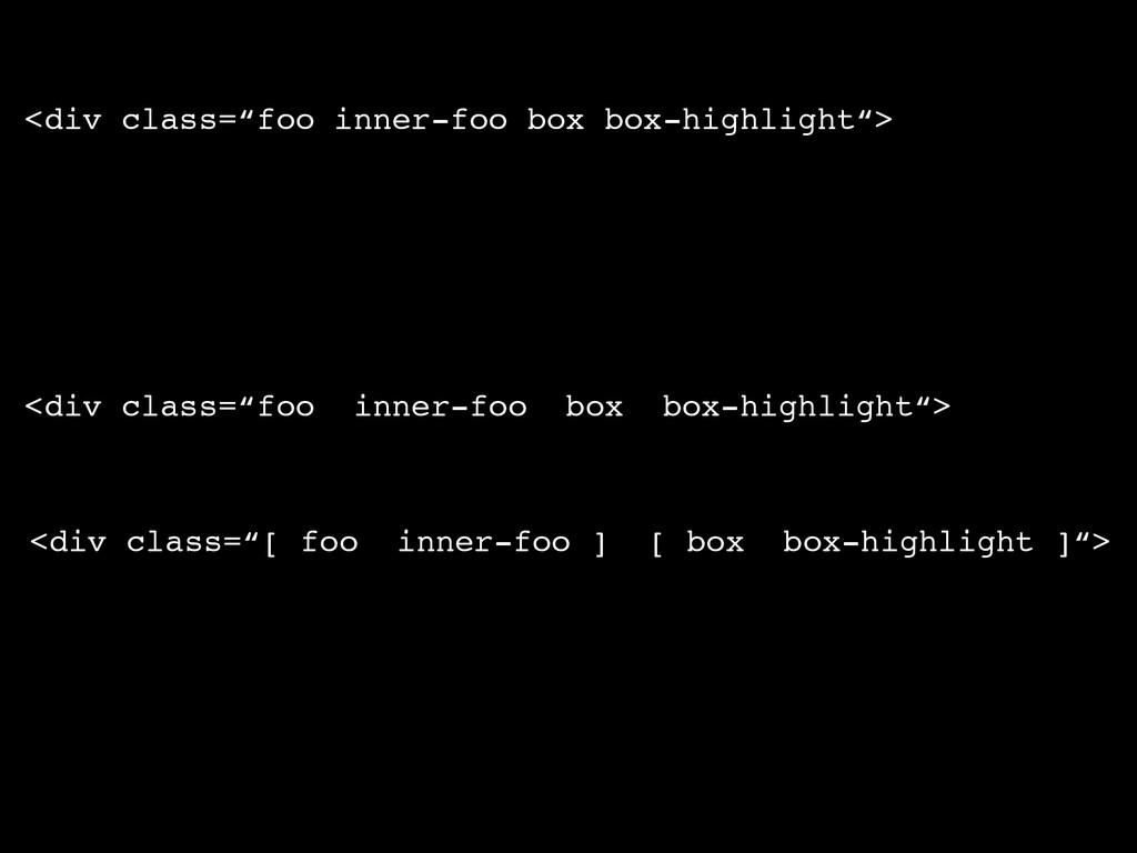 "<div class=""foo inner-foo box box-highlight""> <..."