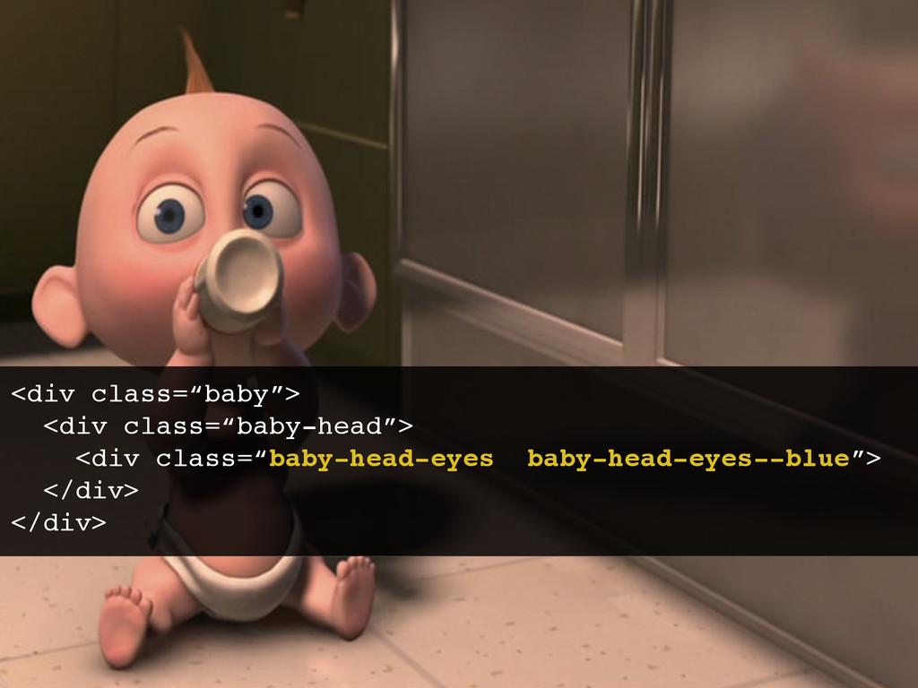 """<div class=""""baby"""">! <div class=""""baby-head"""">! <d..."""