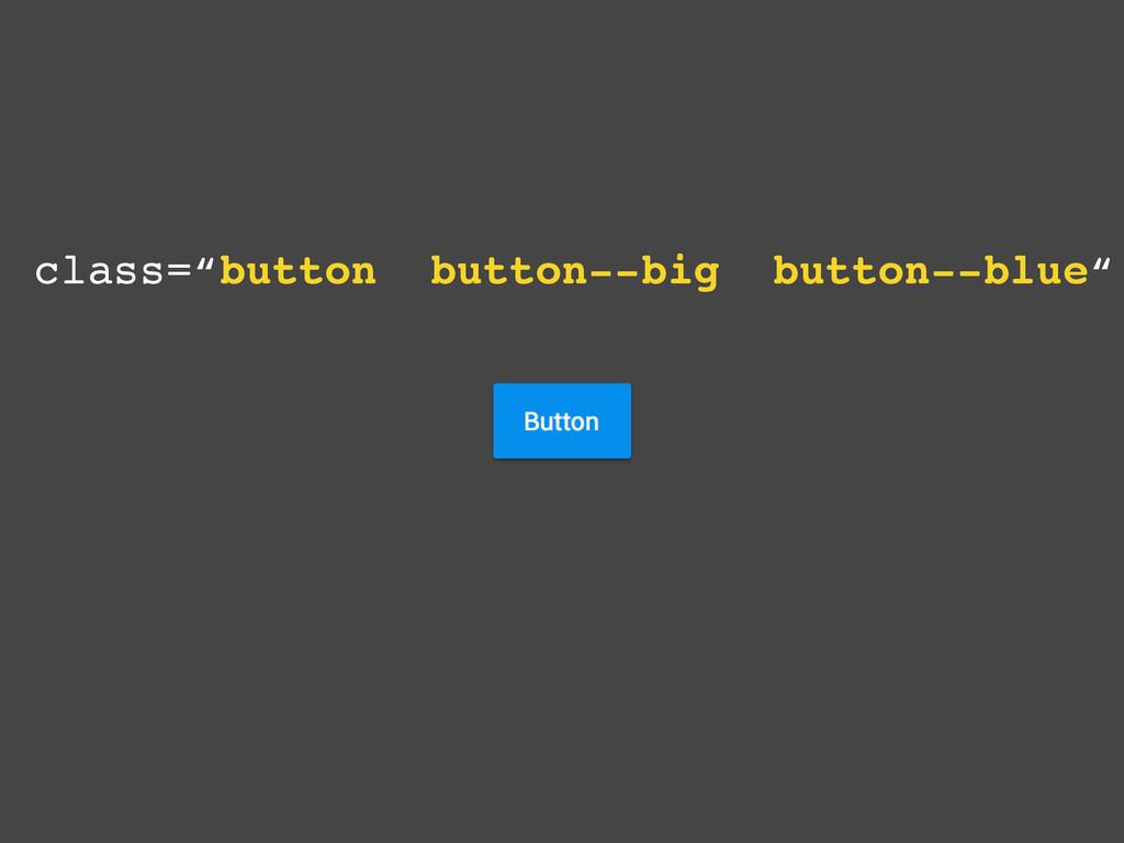 "class=""button button--big button--blue"""