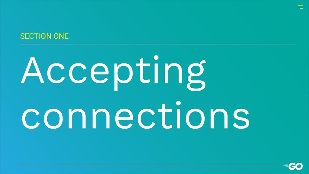 Accepting connections SECTION ONE