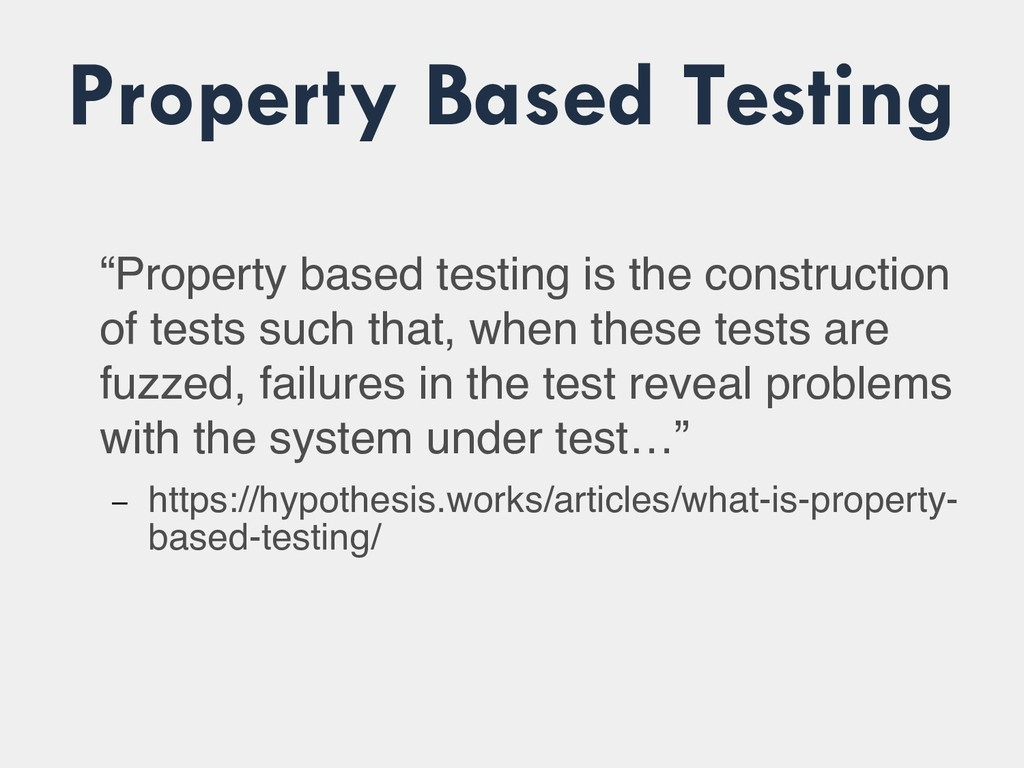 "Property Based Testing ""Property based testing ..."