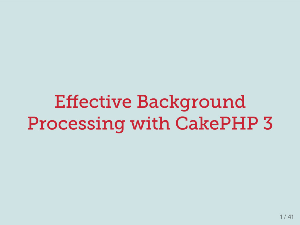 E ffective Background Processing with CakePHP 3 ...