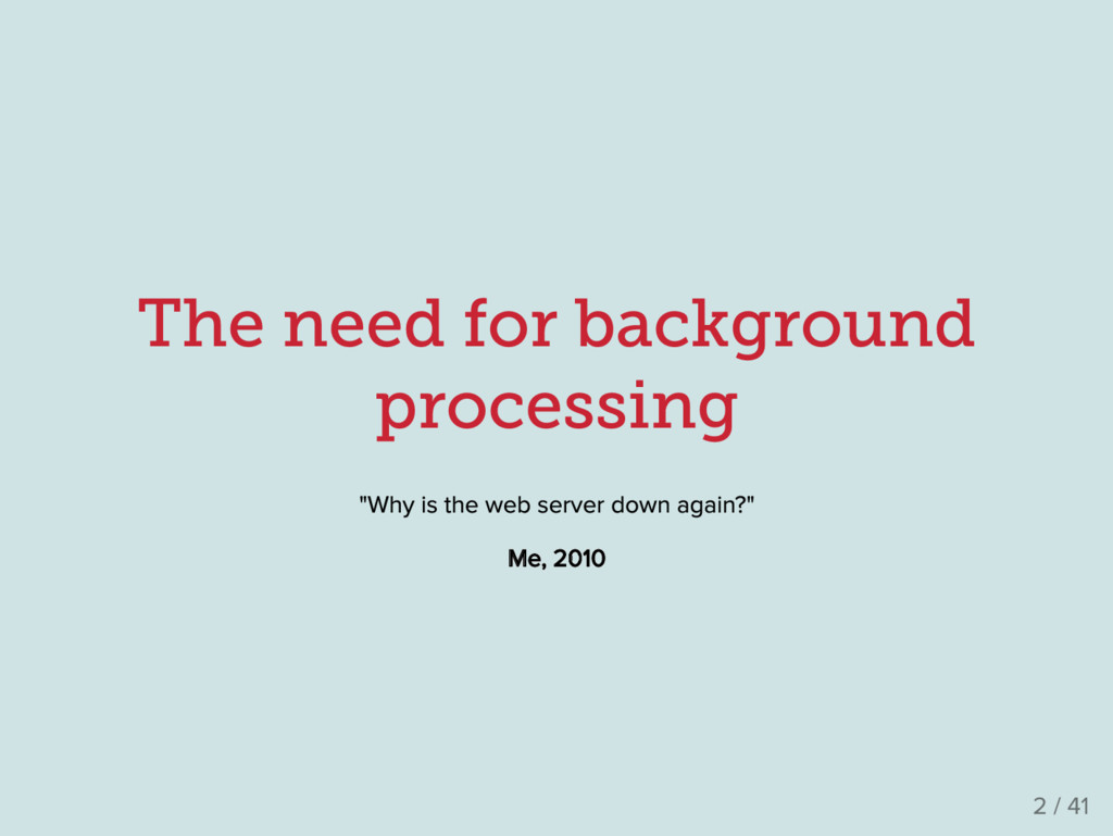 """The need for background processing """"Why is the ..."""