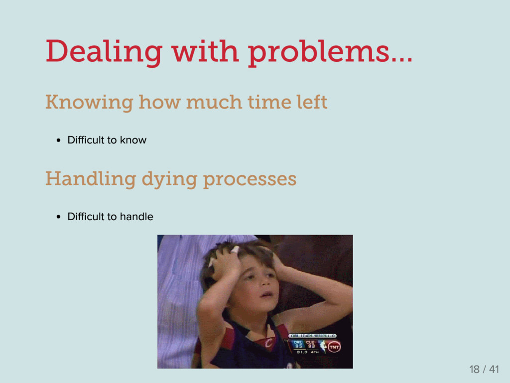 Dealing with problems... Knowing how much time ...