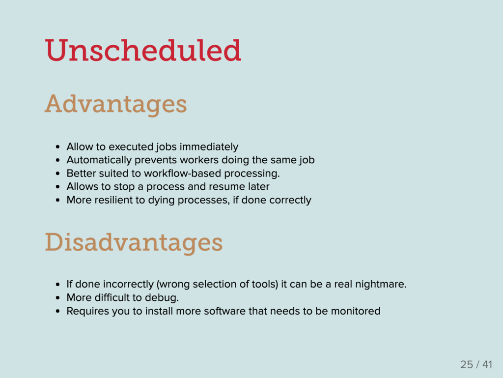 Unscheduled Advantages Allow to executed jobs i...