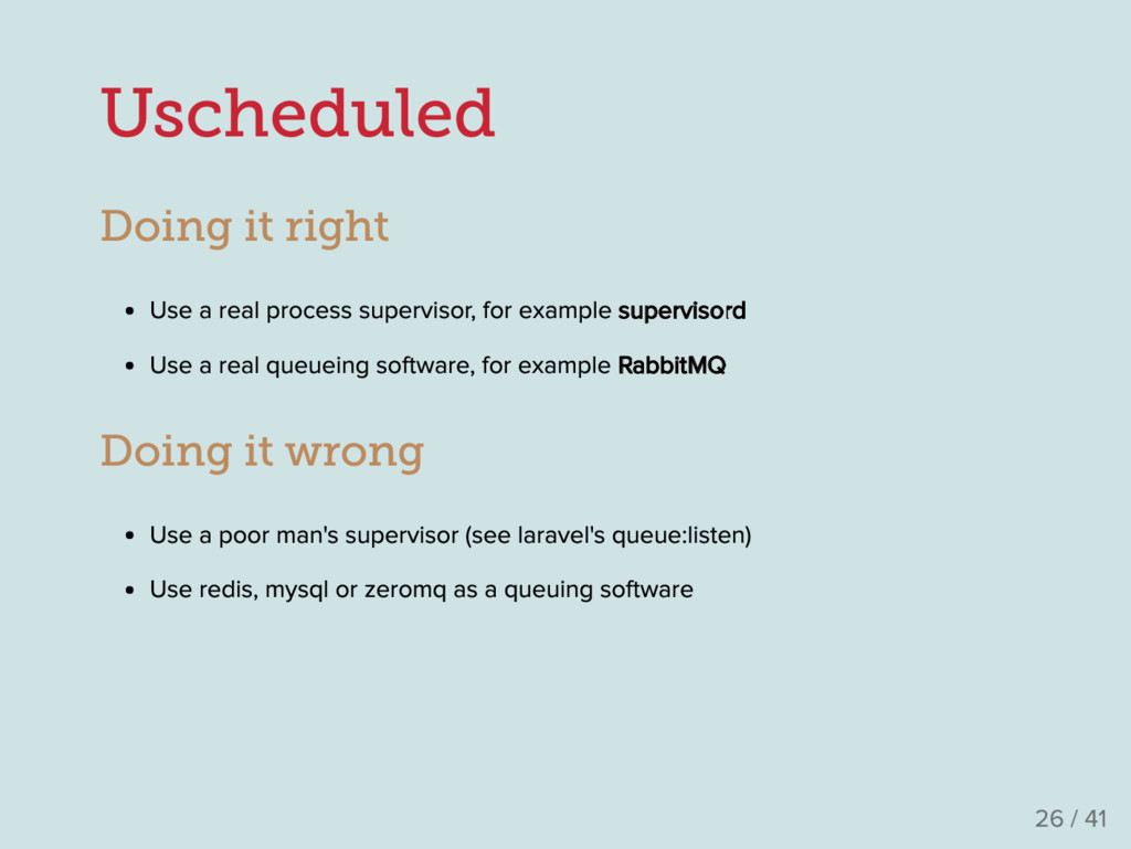Uscheduled Doing it right Use a real process su...