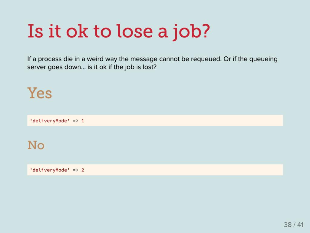 Is it ok to lose a job? If a process die in a w...
