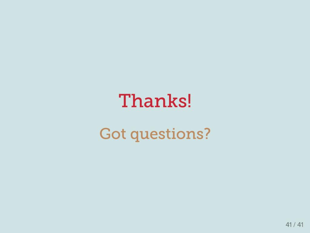 Thanks! Got questions? 41 / 41