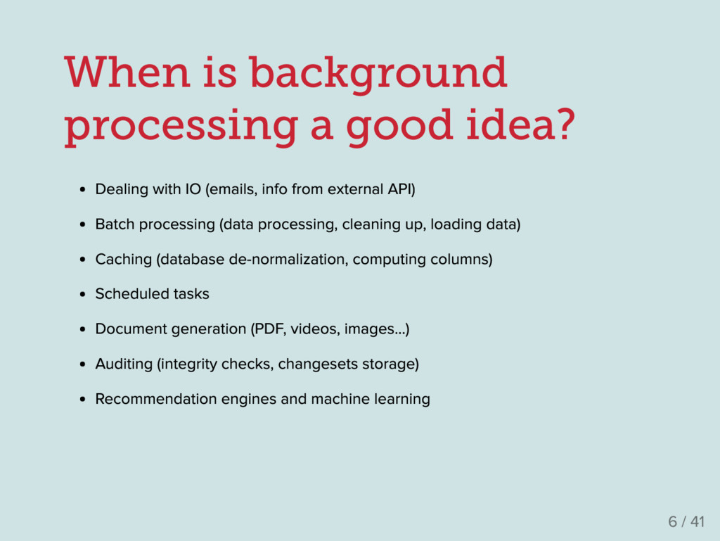 When is background processing a good idea? Deal...