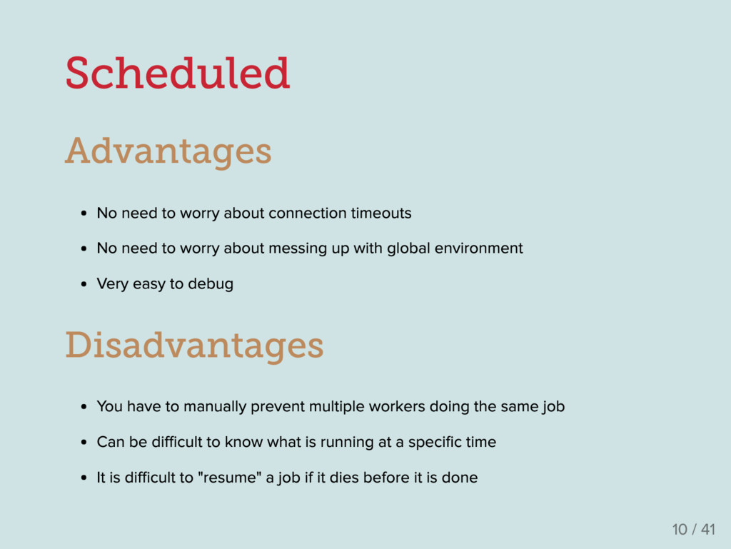 Scheduled Advantages No need to worry about con...