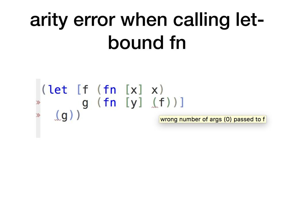 arity error when calling let- bound fn