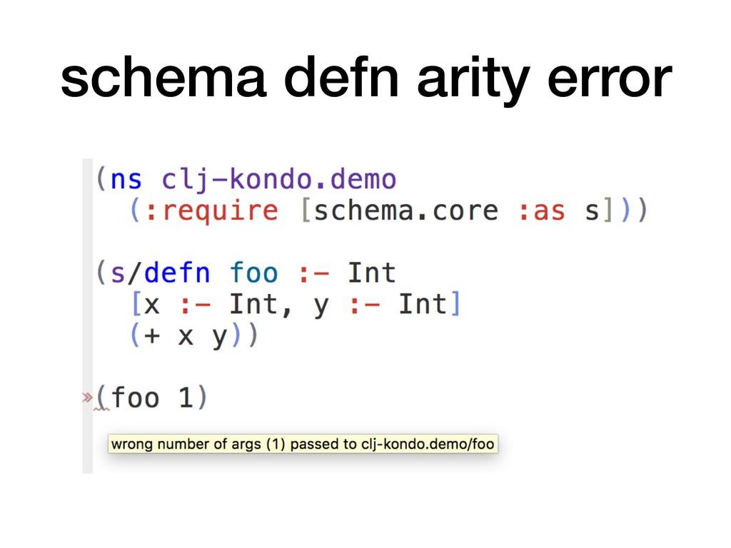 schema defn arity error