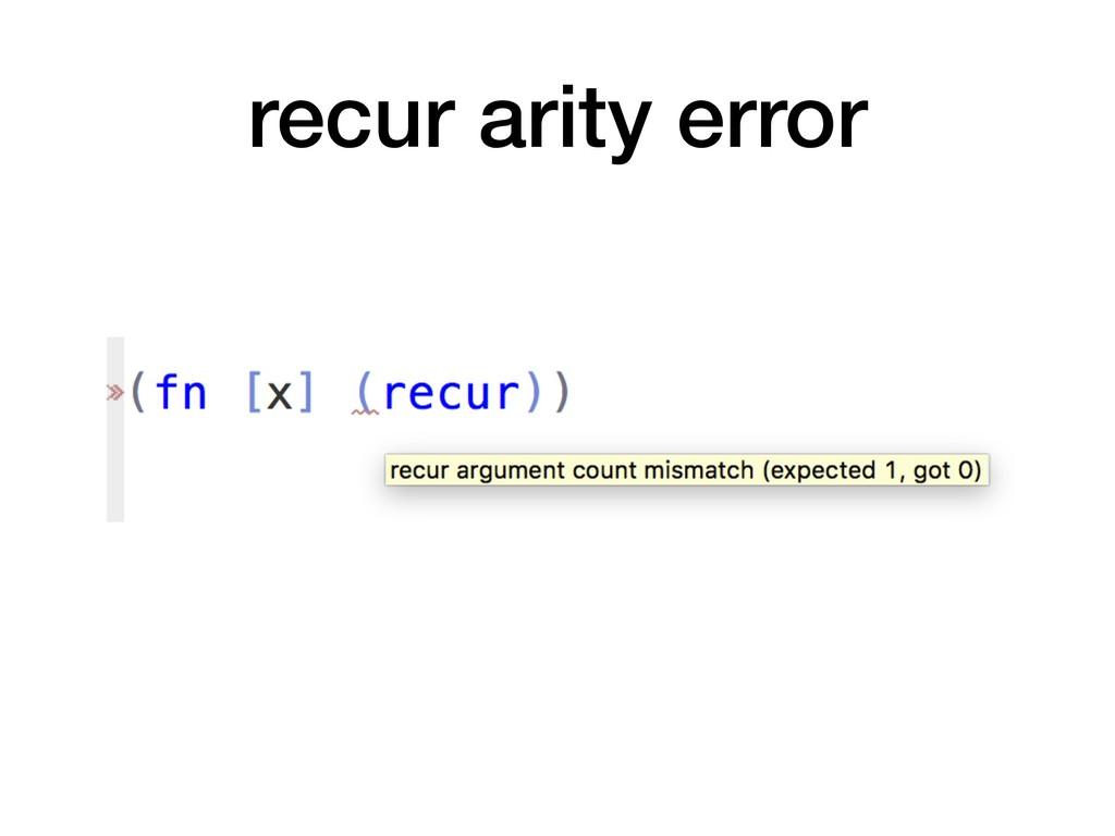 recur arity error