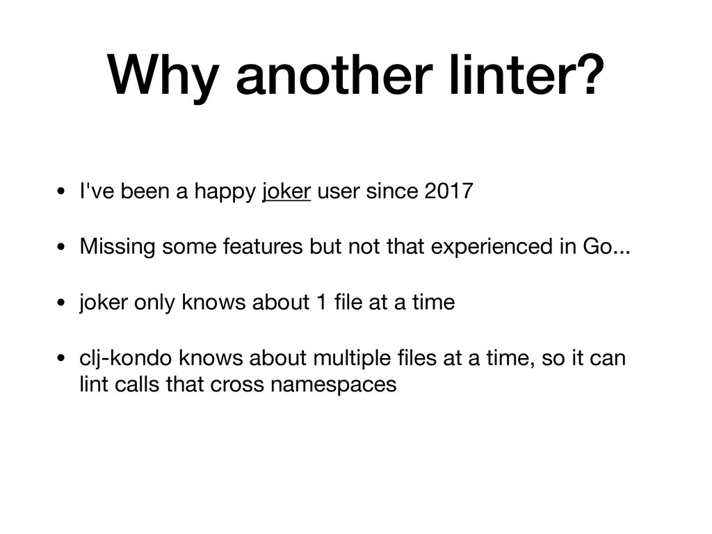 Why another linter? • I've been a happy joker u...