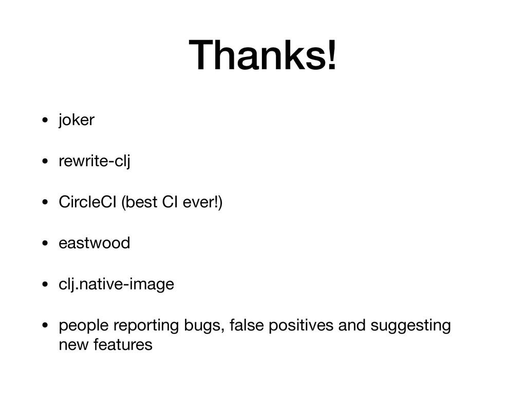 Thanks! • joker  • rewrite-clj  • CircleCI (bes...