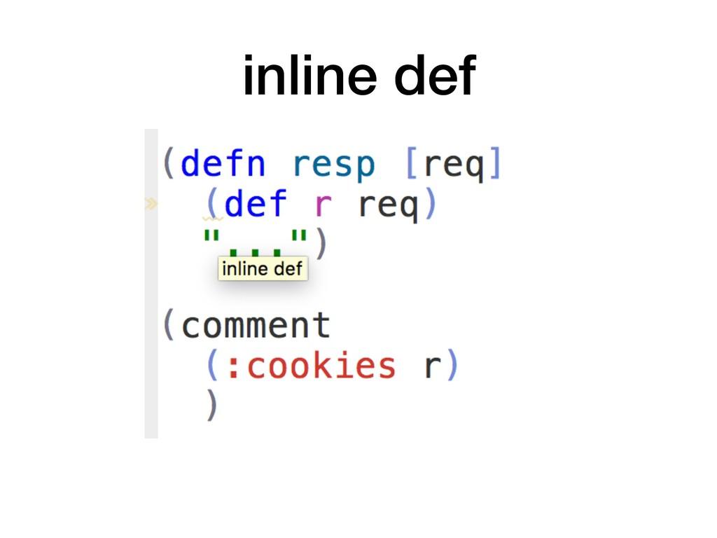 inline def