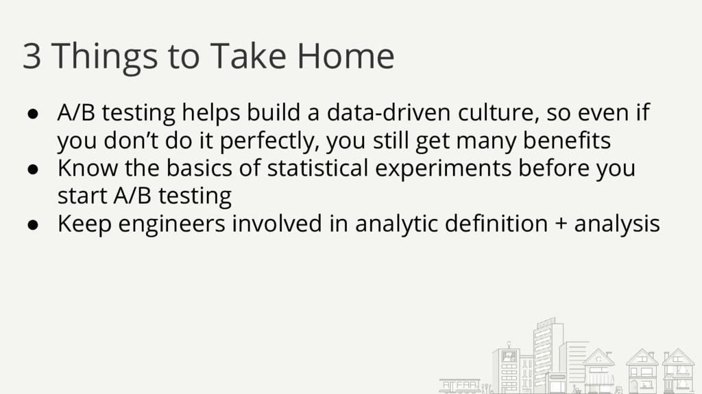 ● A/B testing helps build a data-driven culture...