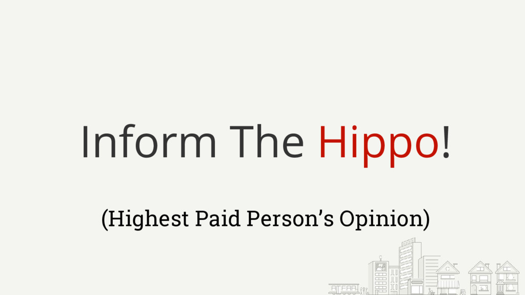 Inform The Hippo! (Highest Paid Person's Opinio...