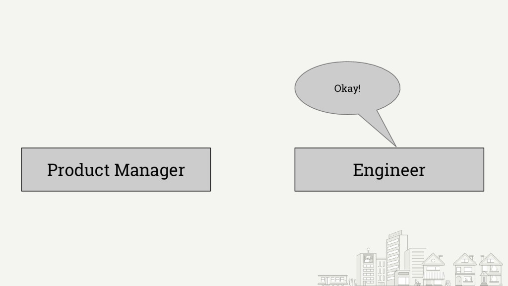 Product Manager Engineer Okay!