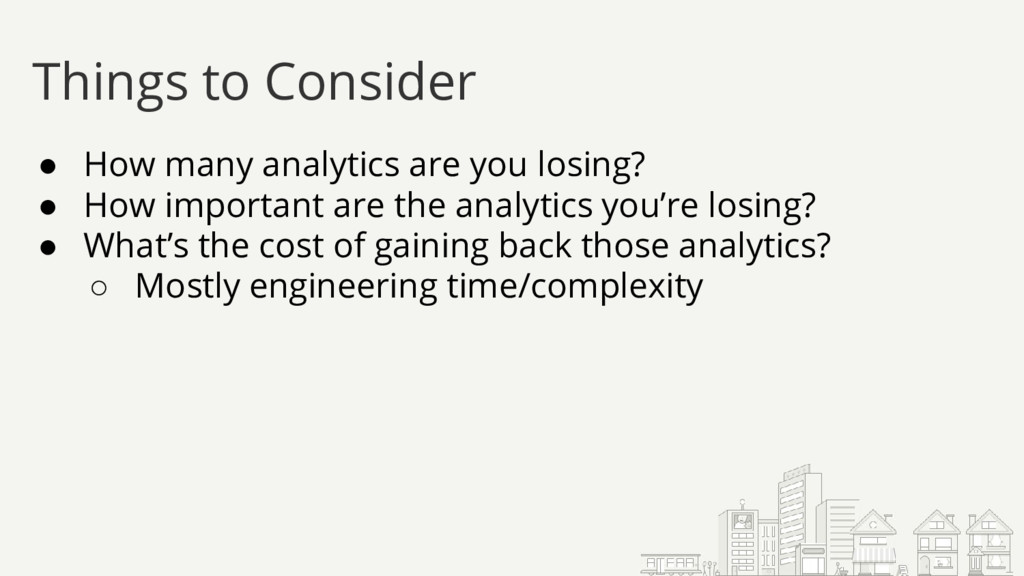 ● How many analytics are you losing? ● How impo...