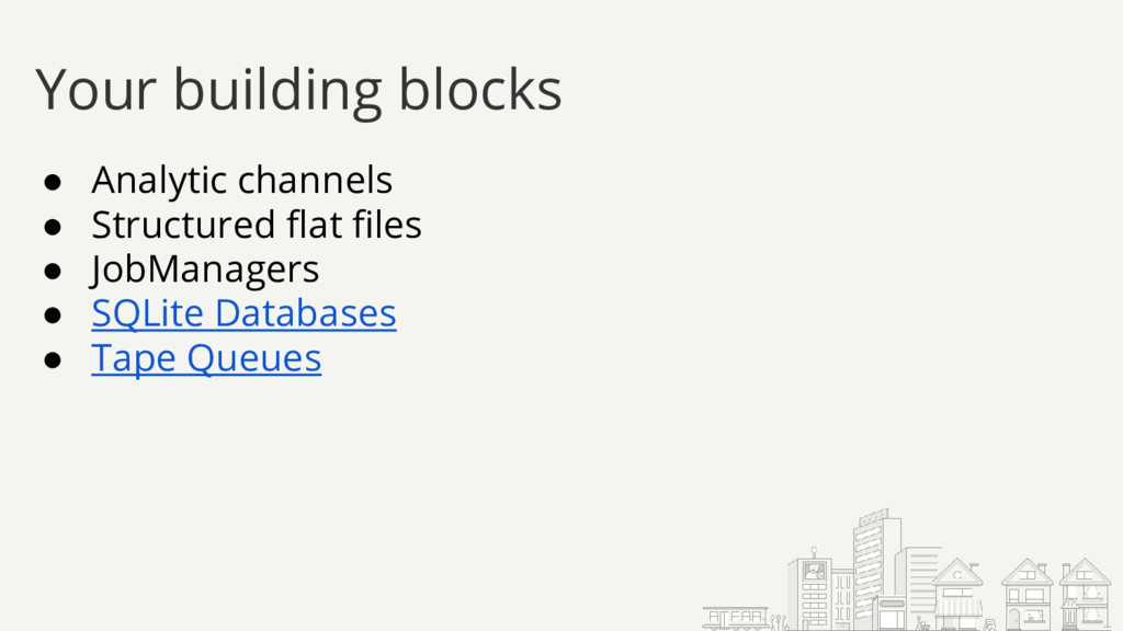 ● Analytic channels ● Structured flat files ● J...