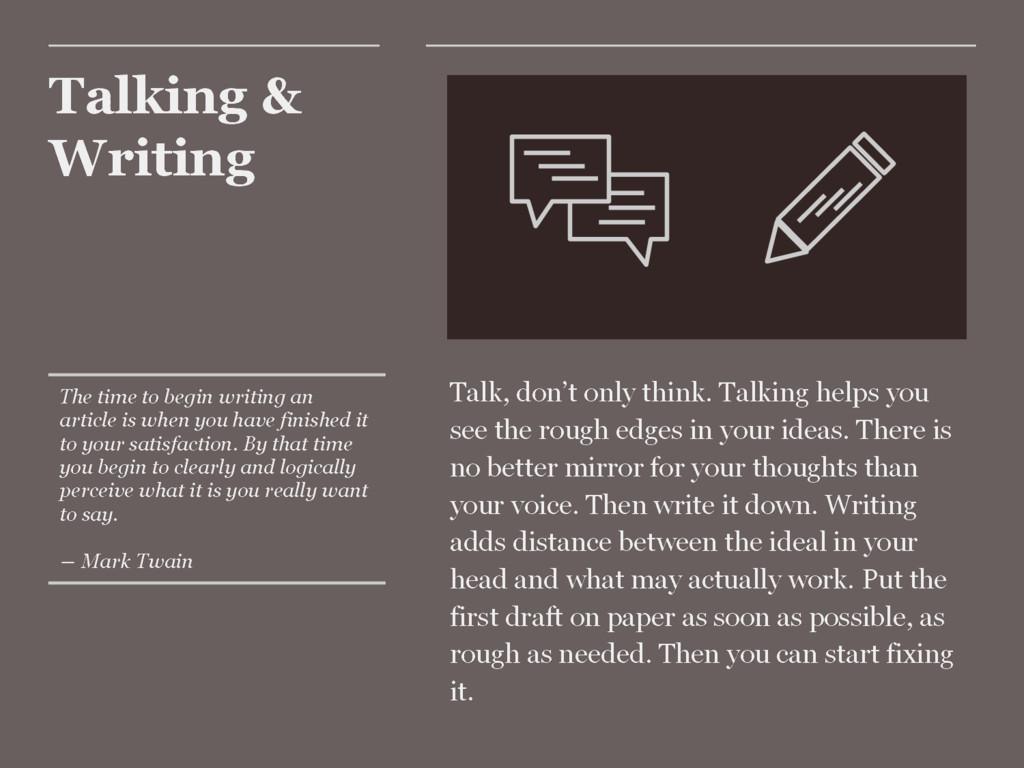 Talking & Writing Talk, don't only think. Talki...