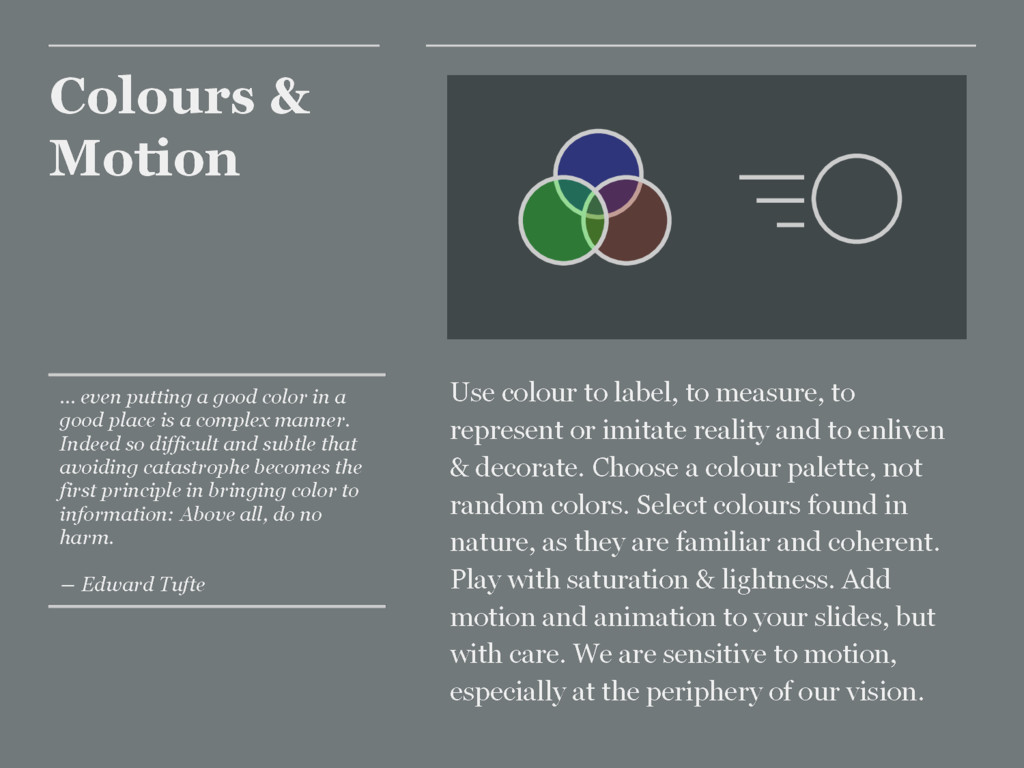 Colours & Motion Use colour to label, to measur...