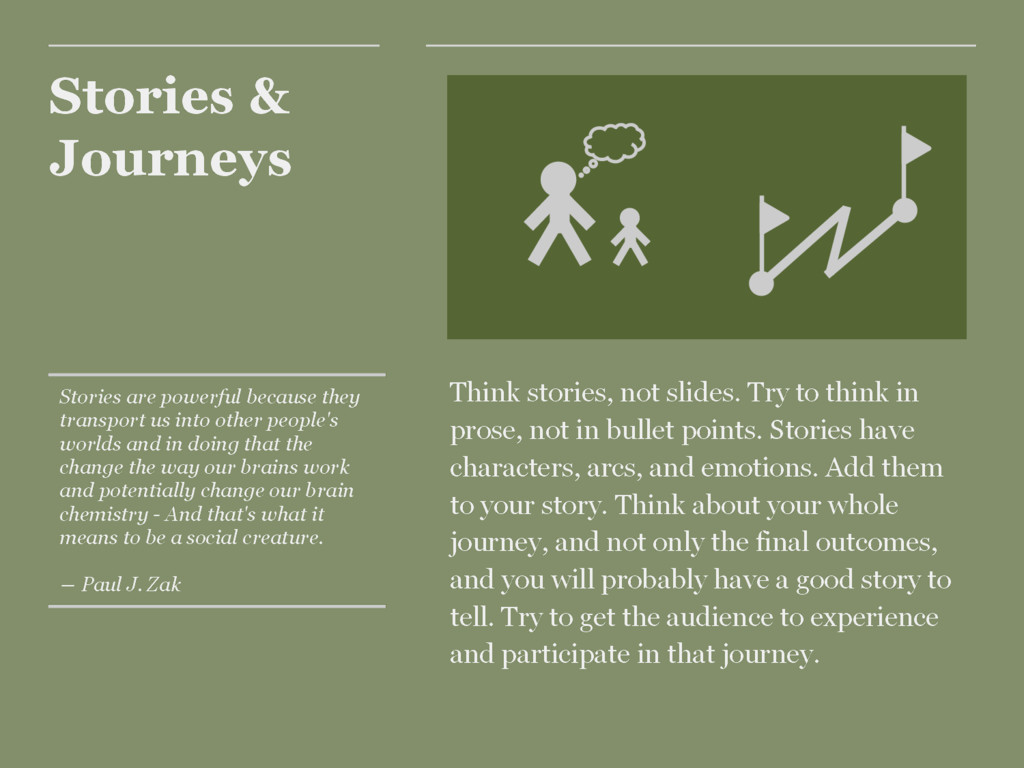 Stories & Journeys Think stories, not slides. T...