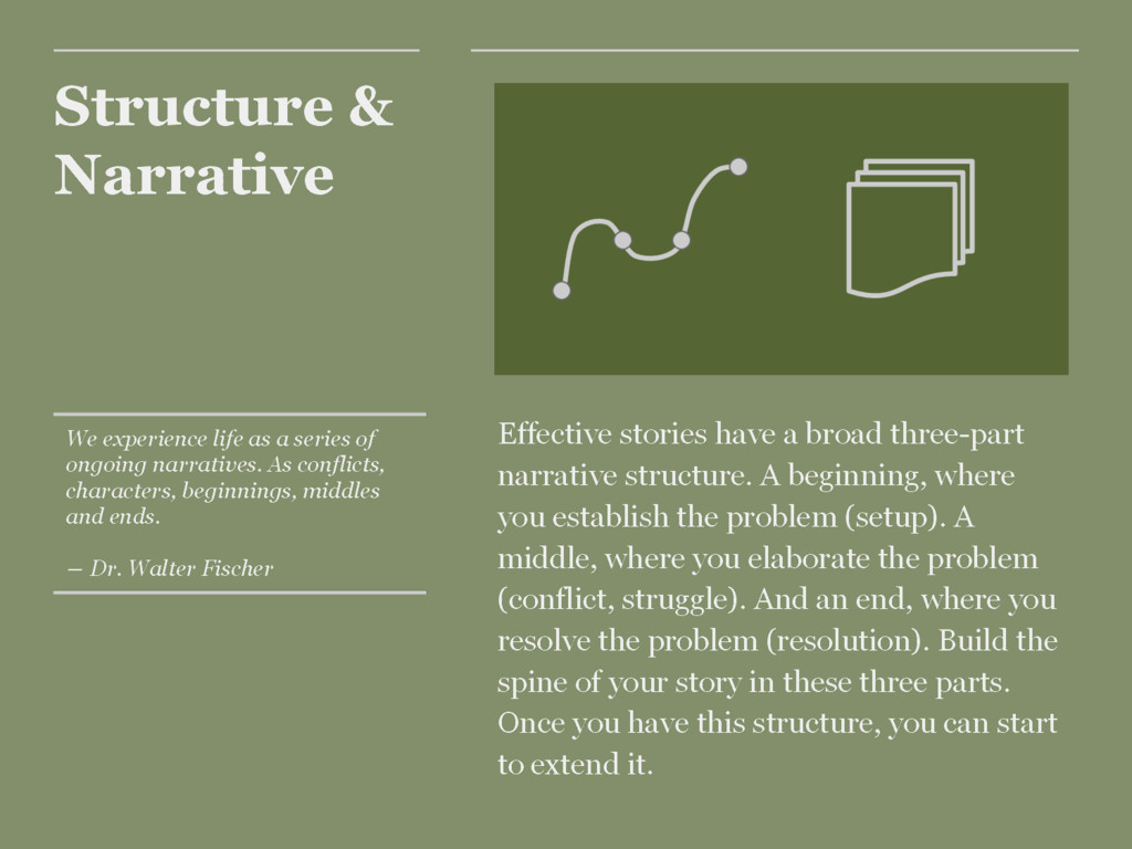 Structure & Narrative Effective stories have a ...