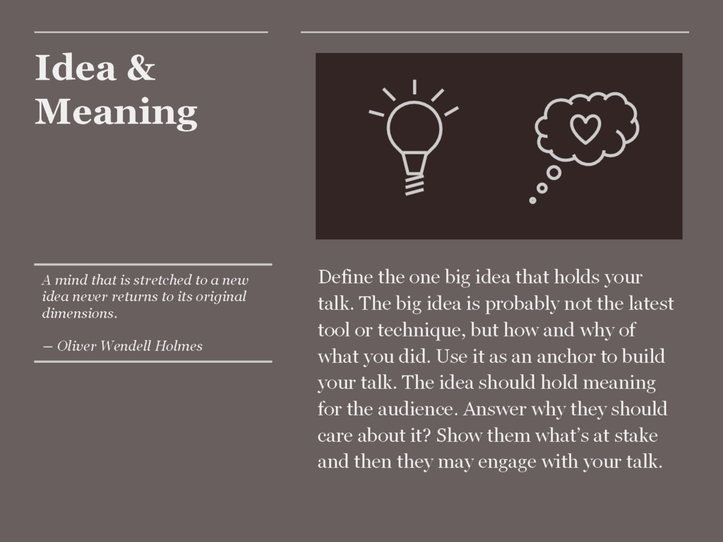Idea & Meaning Define the one big idea that hol...