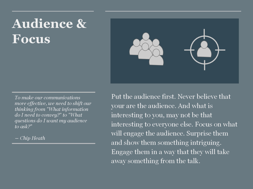 Audience & Focus Put the audience first. Never ...