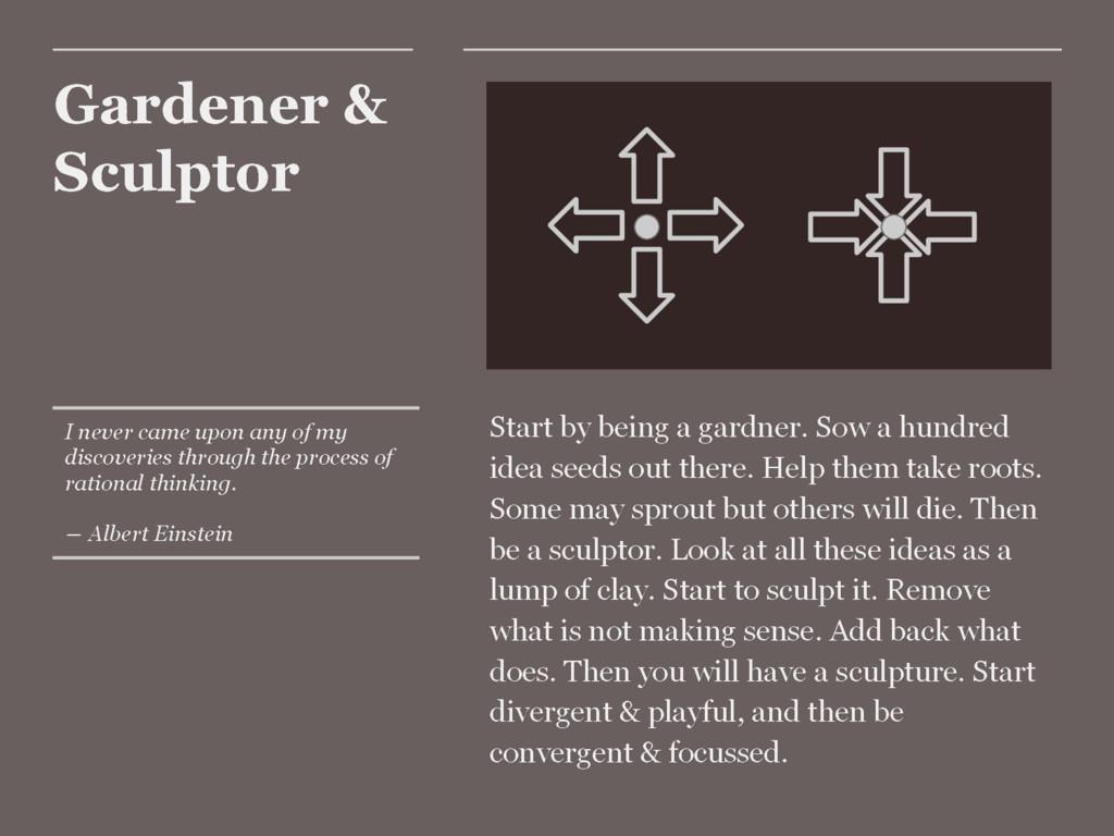 Gardener & Sculptor Start by being a gardner. S...