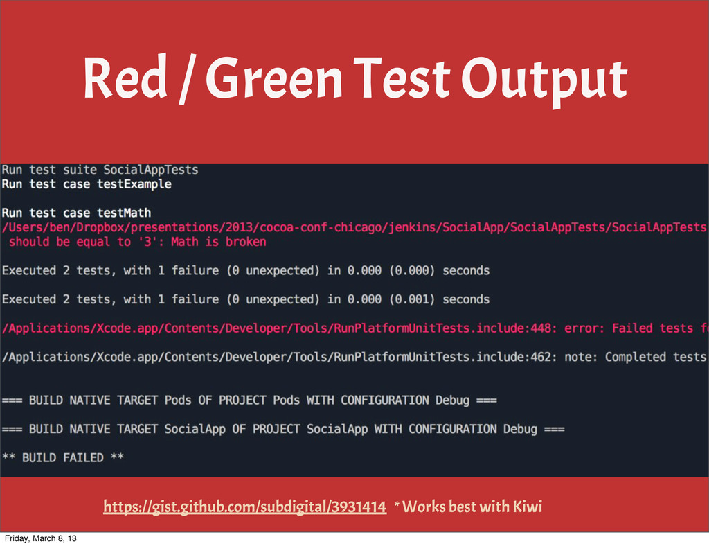 Red / Green Test Output https://gist.github.com...
