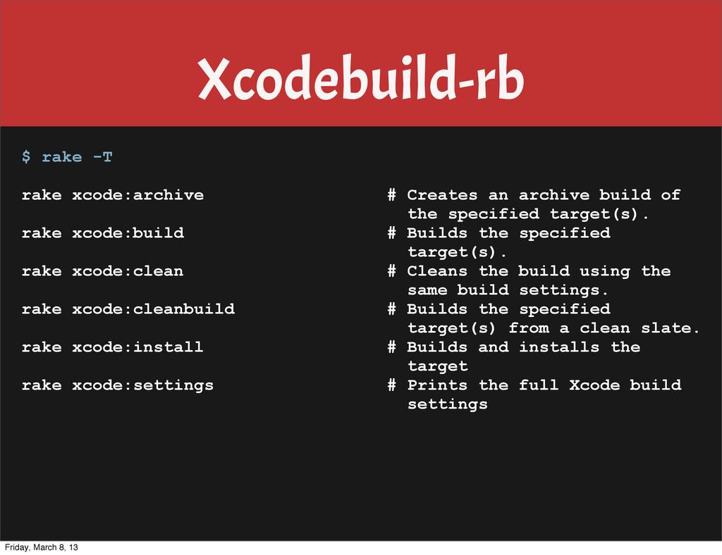 Xcodebuild-rb $ rake -T rake xcode:archive # Cr...