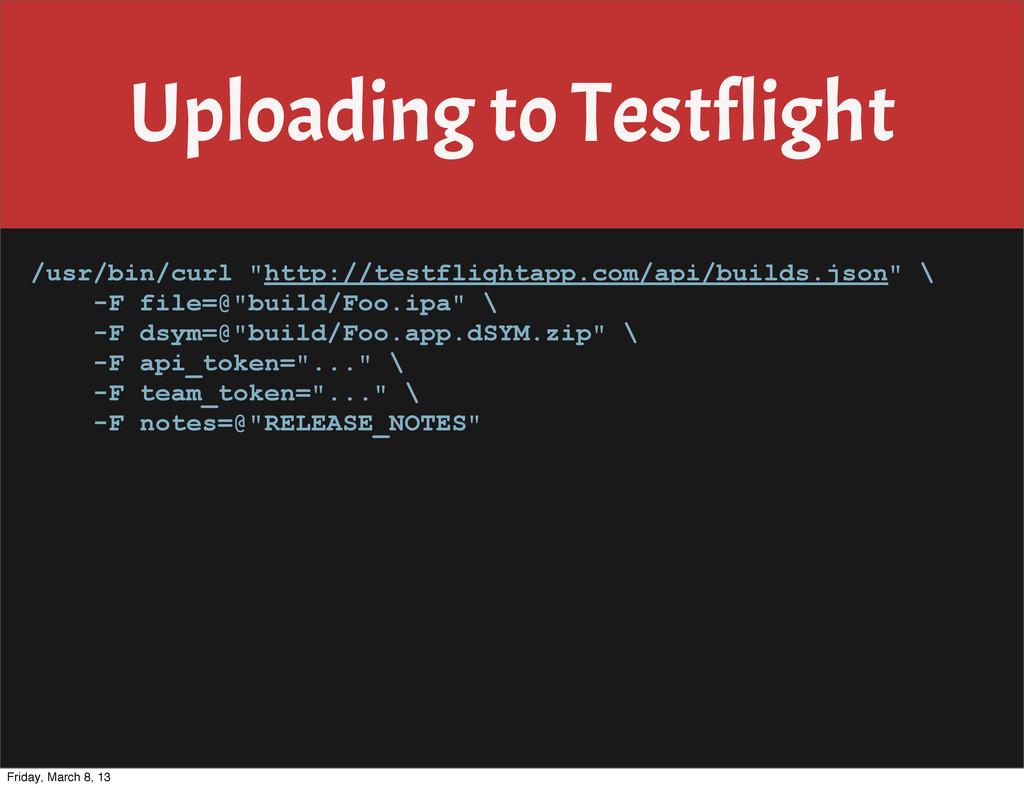 "Uploading to Testflight /usr/bin/curl ""http://t..."