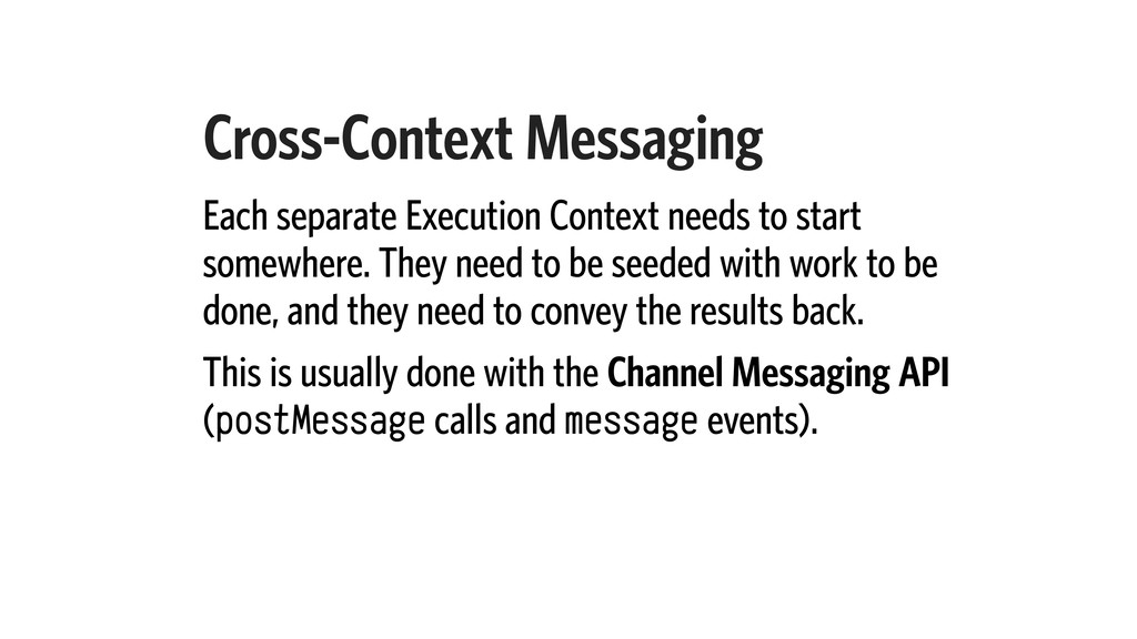 Cross-Context Messaging Each separate Execution...