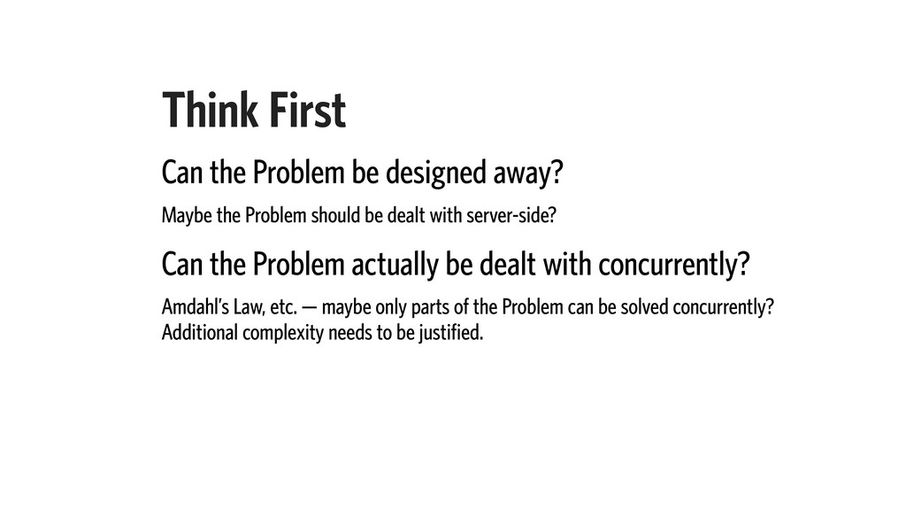 Think First Can the Problem be designed away? M...