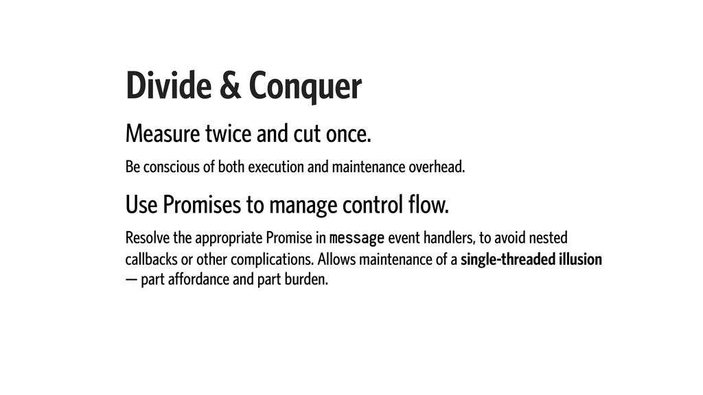 Divide & Conquer Measure twice and cut once. Be...