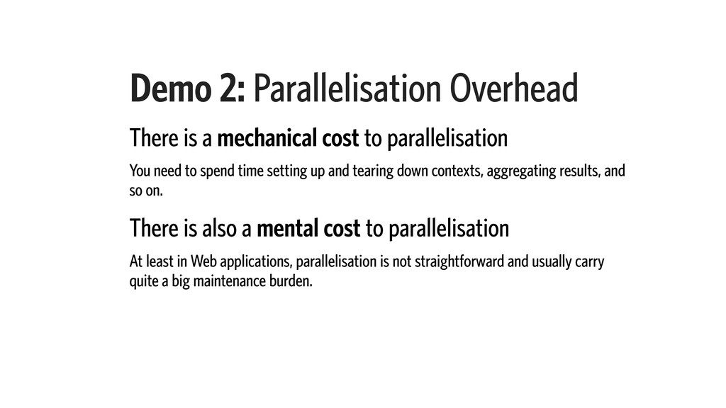 Demo 2: Parallelisation Overhead There is a mec...