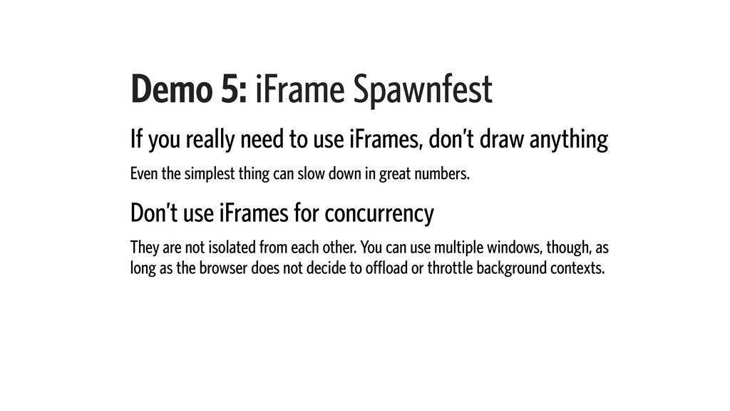 Demo 5: iFrame Spawnfest If you really need to ...